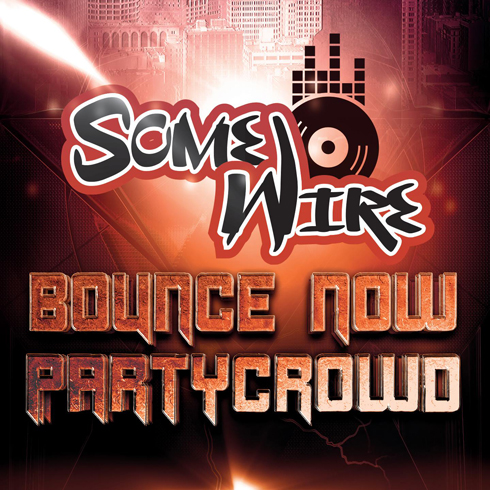 Somewire - Bounce Now Partycrowd Cover